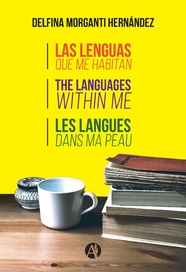 Tapa del libro Las Lenguas que Me Habitan. The Languages Within Me. Les Langues Dans Ma Peau.