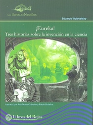 Tapa del libro EUREKA TRES HISTORIAS SOBRE LA INVENCION EN LA CIENCIA