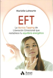 Tapa del libro EFT - EMOTIONAL FREEDOM TECHNIQUE