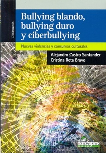 BULLYING BLANDO, BULLYING DURO Y CIBERBULLYING