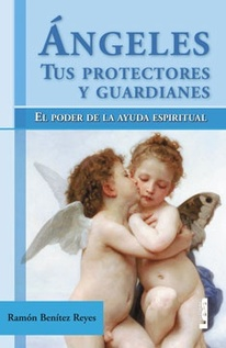 ANGELES, TUS PROTECTORES Y GUARDIANES
