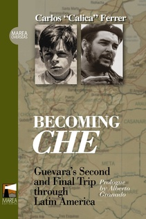 "BECOMING CHE   ((""De Ernesto al Che"" en INGLES))"