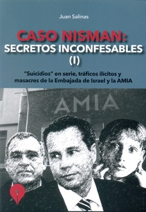 CASO NISMAN: SECRETOS INCONFESABLES (I)