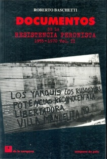 DOCUMENTOS DE LA RESISTENCIA PERONISTA 1955-1970 VOL 2