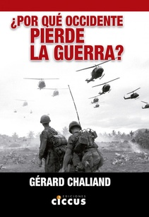 ¿ POR QUÉ OCCIDENTE PIERDE LA GUERRA ?