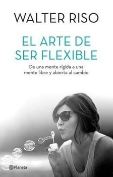 ARTE DE SER FLEXIBLE , EL