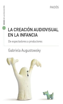 CREACION AUDIOVISUAL EN LA INFANCIA , LA
