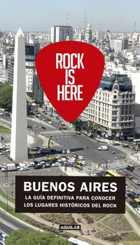 ROCK IS HERE, BUENOS AIRES
