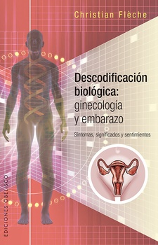 DESCODIFICACION BIOLOGICA: GINECOLOGIA Y EMBARAZO