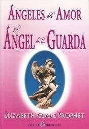 ** ANGELES DEL AMOR ANGEL DE LA GUARDA EL (COEDICION)
