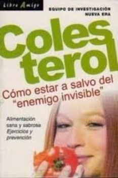 COLESTEROL COMO ESTAR A SALVO DEL ENEMIGO INVISIBLE