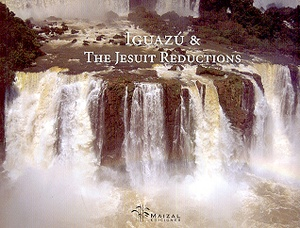 IGUAZU AND THE JESUIT REDUCTIONS