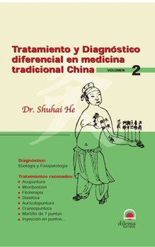 TRATAMIENTO Y DIAGNOSTICO DIFERENCIAL EN MEDICINA TRADICIONAL CHINA VOL. 2