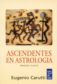 ASCENDENTES EN ASTROLOGIA 1 PARTE (PRONOSTICO MAYOR) (AGOTADO)