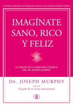 IMAGINATE SANO RICO Y FELIZ