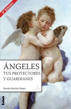 ANGELES, TUS PROTECTORES Y GUARDIANES 2º ED