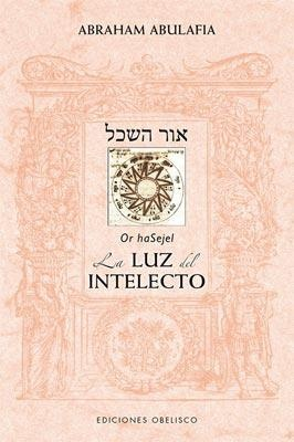 La Luz del Intelecto - Sefer Or Ha Sejel