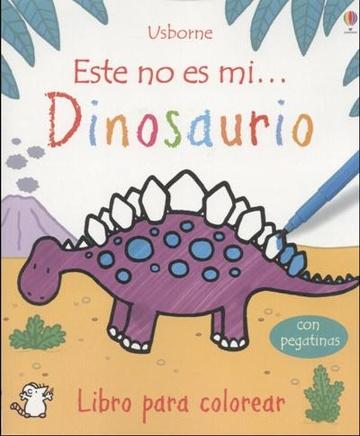 Este No Es Mi Dinosaurio Libro Para Colorear Con Pegatin