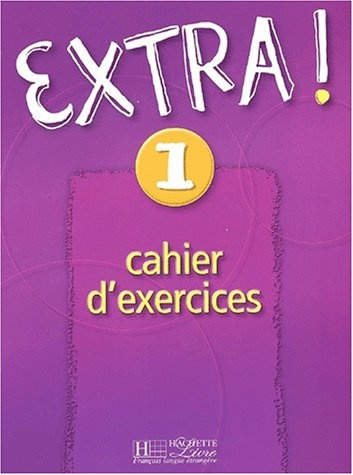 Extra! Cahier d'exercices 1 (French Edition) (Romance Edition)