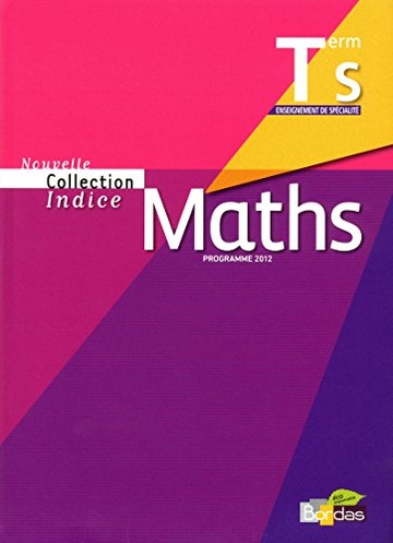 MATHS TERMINALE S - INDICE - SPECIALITE (ed. 2012)