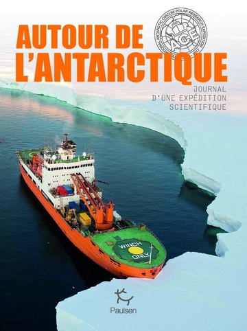ACE, CARNET D'UNE EXPEDITION SCIENTIFIQUE EN ANTARCTIQUE