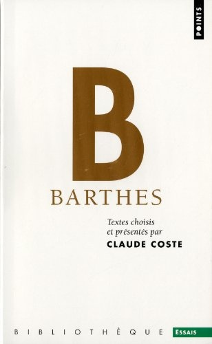 BARTHES (TEXTES CHOISIS P/ CLAUDE COSTE)