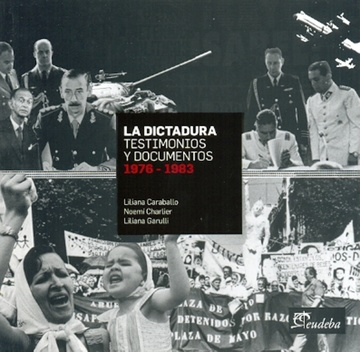 LA DICTADURA TESTIMONIOS Y DOCUMENTOS 1976-1983