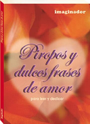 Piropos Y Dulces Frases De Amor Las Mil Y Una Hojas Libros