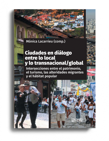 CIUDADES EN DIALOGO ENTRE LO LOCAL Y LO TRANSNACIONAL GLOBAL