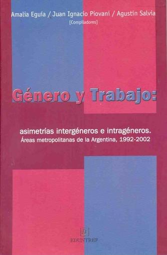 GENERO Y TRABAJO: ASIMETRIAS INTERGENERO E INTRAGENERO - Las Mil y ...