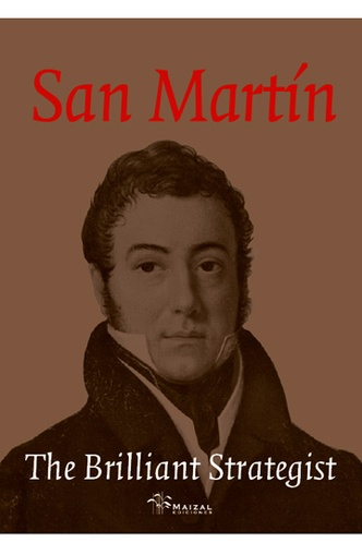 San Martín the brilliant strategist