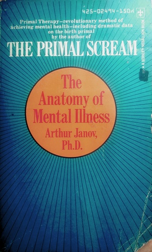 The Primal scream. The Anatomy of Mental Illness (Usado)
