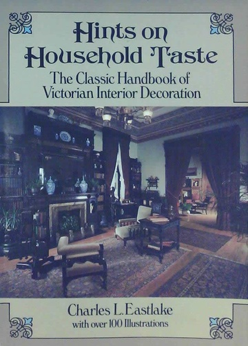 Hints on household taste. The classic handbook of victorian interior decoration (Usado)