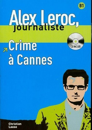 Alex Leroc Crime à Cannes