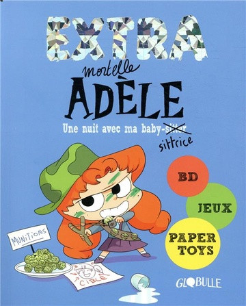 EXTRA MORTELLE ADELE T01 - UNE NUIT CHEZ MA BABY SITTRICE