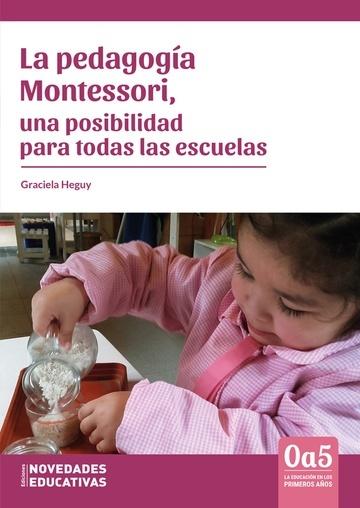 Pedagogía Montessori, una posibilidad para todas las escuelas, La