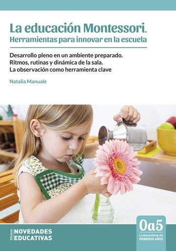 Educación Montessori. Herramientas para innovar en la escuela, La - Noveduc.com | Libros . Recursos . Contenidos